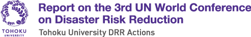 Report on the 3rd UN World Conference on Disaster Risk Reduction | Tohoku University DRR Actions